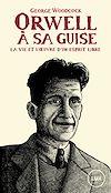 Télécharger le livre :  Orwell, à sa guise