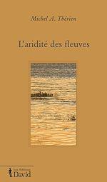 Téléchargez le livre :  L'aridité des fleuves