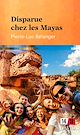 Télécharger le livre : Disparue chez les Mayas