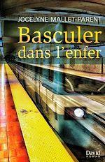 Download this eBook Basculer dans l'enfer