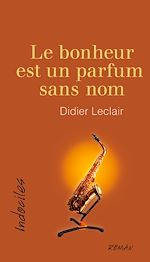 Download this eBook Le bonheur est un parfum sans nom