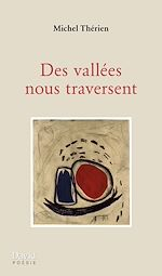 Téléchargez le livre :  Des vallées nous traversent