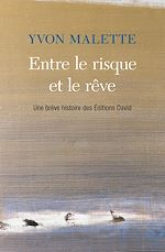 Download this eBook Entre le risque et le rêve