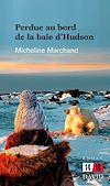 Télécharger le livre :  Perdue au bord de la Baie d'Hudson
