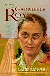 Télécharger le livre :  Au pays de Gabrielle Roy