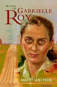 Téléchargez le livre :  Au pays de Gabrielle Roy