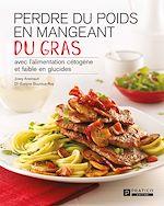 Download this eBook Perdre du poids en mangeant du gras