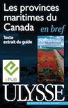 Télécharger le livre :  Les Provinces maritimes du Canada en bref