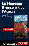 Télécharger le livre :  Le Nouveau-Brunswick et l'Acadie en bref