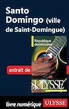 Télécharger le livre :  Santo Domingo (Ville de Saint-Domingue)