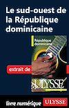 Télécharger le livre :  Le Sud-Ouest de la République Dominicaine