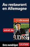 Télécharger le livre :  Au restaurant en Allemagne (Guide de conversation)