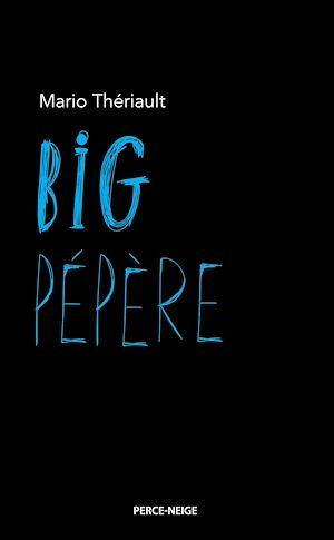 Téléchargez le livre :  Big Pépère