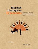 Download this eBook Musique classique en 30 secondes
