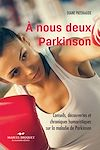 Télécharger le livre :  À nous deux Parkinson! NE