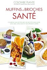 Téléchargez le livre :  Muffins et brioches santé