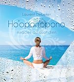 Download this eBook Ho'oponopono - Miracles au quotidien