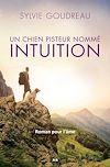 Télécharger le livre :  Un chien pisteur nommé Intuition