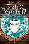 Télécharger le livre :  Felix Vortan et les orphelins du roi - 1