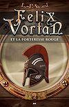 Télécharger le livre :  Felix Vortan et la Forteresse rouge