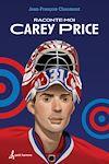 Télécharger le livre :  Raconte-moi Carey Price