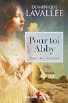 Pour toi Abby, tome 1 | Lavallée, Dominique