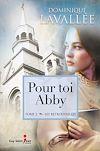 Pour toi Abby, tome 2 | Lavallée, Dominique