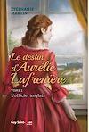 Télécharger le livre :  Le destin d'Aurélie Lafrenière, tome 1