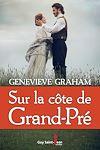 Sur la côte de Grand-Pré | Graham, Genevieve