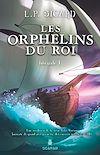 Télécharger le livre :  Les Orphelins du roi - Intégrale 1