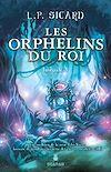 Télécharger le livre :  Les Orphelins du roi - Intégrale 3