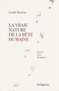 Téléchargez le livre :  La vraie nature de la bête humaine