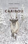 Télécharger le livre :  Le dernier caribou