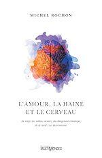 Téléchargez le livre :  L'amour, la haine et le cerveau