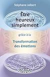 Télécharger le livre :  Être heureux simplement