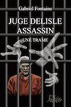 Télécharger le livre :  Juge Delisle assassin