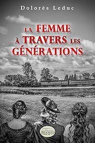 Téléchargez le livre :  La femme à travers les générations