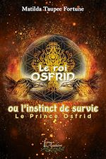 Download this eBook Le roi Osfrid ou l'instinct de survie Tome 1