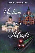 Téléchargez le livre :  Un train pour Helsinki