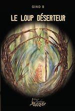 Download this eBook Le loup déserteur Tome 1