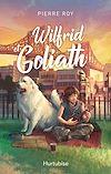Wilfrid et Goliath | ROY, Pierre