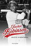 Télécharger le livre :  Jackie Robinson, un été à Montréal