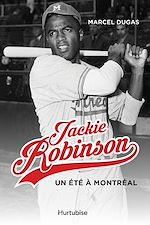 Download this eBook Jackie Robinson, un été à Montréal