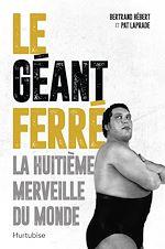 Download this eBook Le Géant Ferré. La huitième merveille du monde