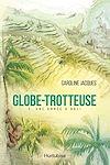 Globe-Trotteuse - Tome 2 | Jacques, Caroline