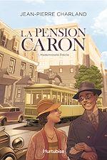 Téléchargez le livre :  La Pension Caron - Tome 1