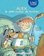 Download this eBook Alex, le petit joueur de hockey