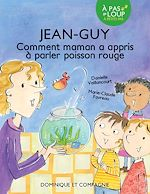 Download this eBook Jean-Guy - Comment maman a appris à parler poisson rouge