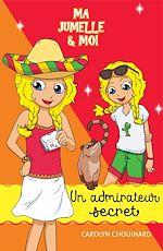 Download this eBook Ma jumelle et moi - Un admirateur secret