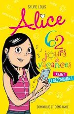 Download this eBook Alice - 62 jours de vacances avant le secondaire !